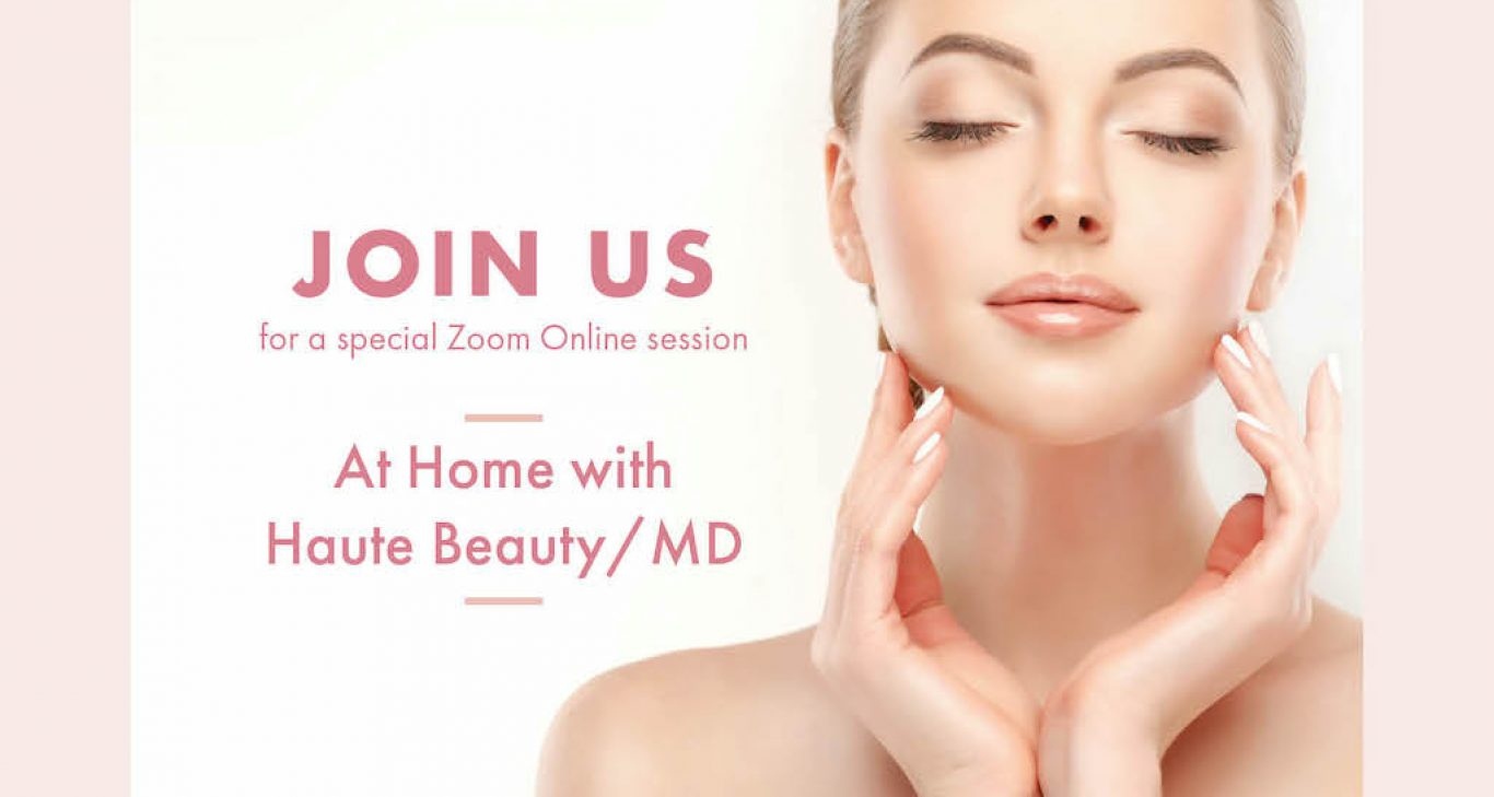 Register: At Home With Haute Beauty/MD Webinars