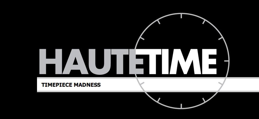 Haute Timepiece Madness