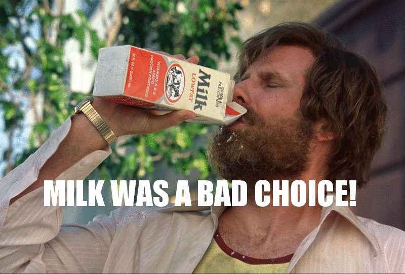 milk-was-a-bad-choice