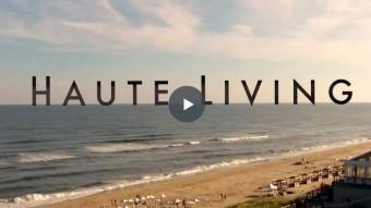 Haute Living Video