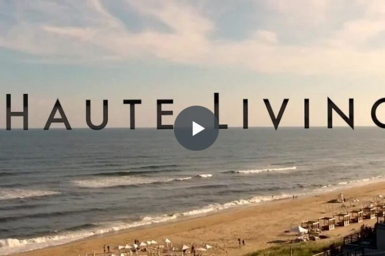 Haute Living Video